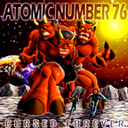 Atomic Number 76 - Cursed Forever