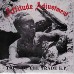 Attitude Adjustment - True To The Trade e.p.