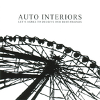 Auto Interiors - Let's Agree To Deceive Our Best Friends