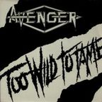 Avenger (UK) - Too Wild To Tame