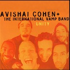 Avishai Cohen + The International Vamp Band - Unity
