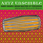 Axyz Ensemble - Nandi Dasaru: Indian Masters Of Percussion