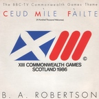 B. A. Robertson - The BBC-TV Commonwealth Games Theme · Ceud Mìle Fàilte (A Hundred Thousand Welcomes)