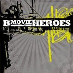 B Movie Heroes - Calibrate