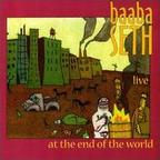 Baaba Seth - Live At The End Of The World