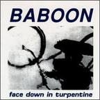 Baboon - Face Down In Turpentine