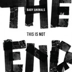 Baby Animals - This Is Not The End