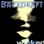 Backdraft - Wicked Man