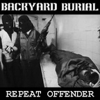 Backyard Burial - Repeat Offender