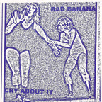 Bad Banana - Cry About It