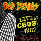 Bad Brains - Live At CBGB OMFUG 1982 · The Audio Recordings