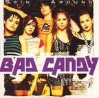 Bad Candy - Spin Around