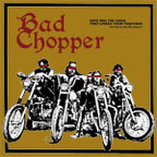 Bad Chopper - s/t