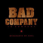 Bad Company - In Concert · Merchants Of Cool