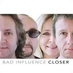 Bad Influence - Closer