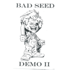 Bad Seed - Demo II