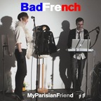 BadFrench - My Parisian Friend