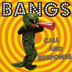 Bangs - Call And Response