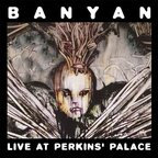 Banyan - Live At Perkins' Palace