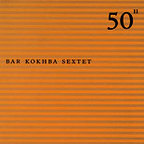 Bar Kokhba Sextet - 50th Birthday Celebration, Volume 11