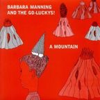 Barbara Manning And The Go-Luckys! - A Mountain