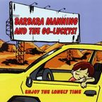 Barbara Manning And The Go-Luckys! - Enjoy The Lonely Time