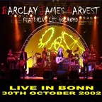 Barclay James Harvest Featuring Les Holroyd - Live In Bonn 30th October 2002