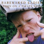 Barenaked Ladies - Born On A Pirate Ship