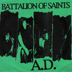 Battalion Of Saints A.D. - Hells Around The Next Corner