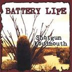 Battery Life - Shotgun Loudmouth