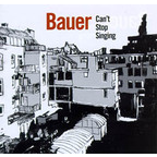 Bauer - Can't Stop Singing