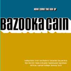 Bazooka Cain - Here Come The Days Of