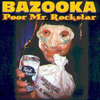 Bazooka - Poor Mr. Rockstar