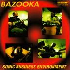 Bazooka - Sonic Business Environment