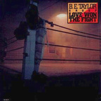 B.E. Taylor Group - Love Won The Fight