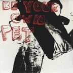 Be Your Own Pet - s/t