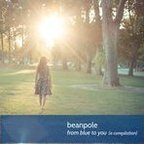 Beanpole - From Blue To You (A Compilation)