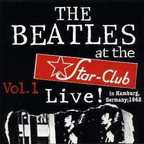 Beatles - The Beatles Live!  At The Star-Club In Hamburg,  Germany; 1962 Vol. 1