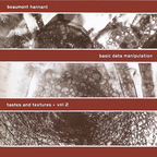 Beaumont Hannant - Basic Data Manipulation · Tastes And Textures * Vol. 2