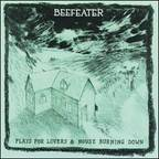 Beefeater - Plays For Lovers & House Burning Down
