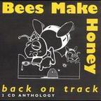 Bees Make Honey - Back On Track