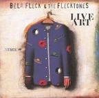Bela Fleck And The Flecktones - Live Art