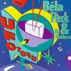 Bela Fleck And The Flecktones - UFO Tofu