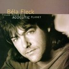 Bela Fleck - Tales From The Acoustic Planet