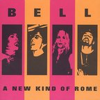 Bell - A New Kind Of Rome