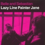 Belle And Sebastian - Lazy Line Painter Jane