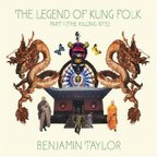 Benjamin Taylor - The Legend Of Kung Folk · Part 1 (The Killing Bite)