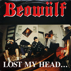 Beowülf - Lost My Head...But I'm Back On The Right Track