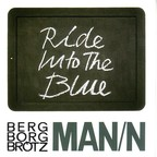 Berg Borg Brötz Man/n - Ride Into The Blue
