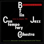 Berlin Contemporary Jazz Orchestra - Live In Japan '96